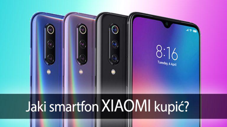 Jaki Smartfon Xiaomi kupić?