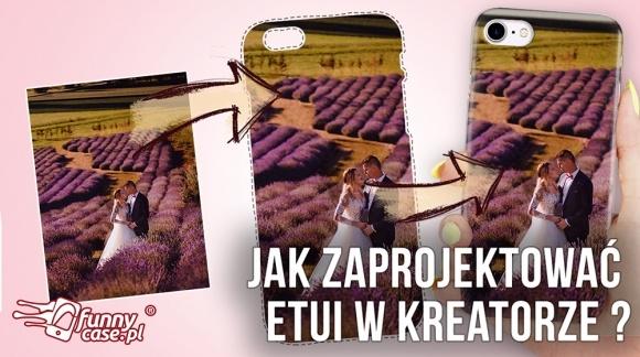 Jak zaprojektować etui w  FunnyCase.pl