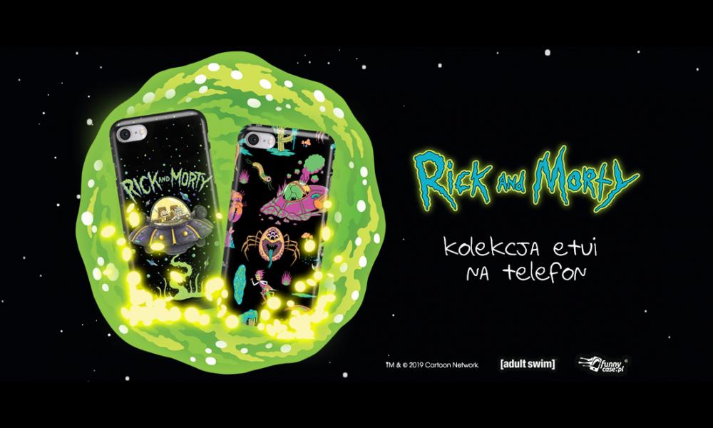 Odjechane etui z Kolekcji Rick and Morty!